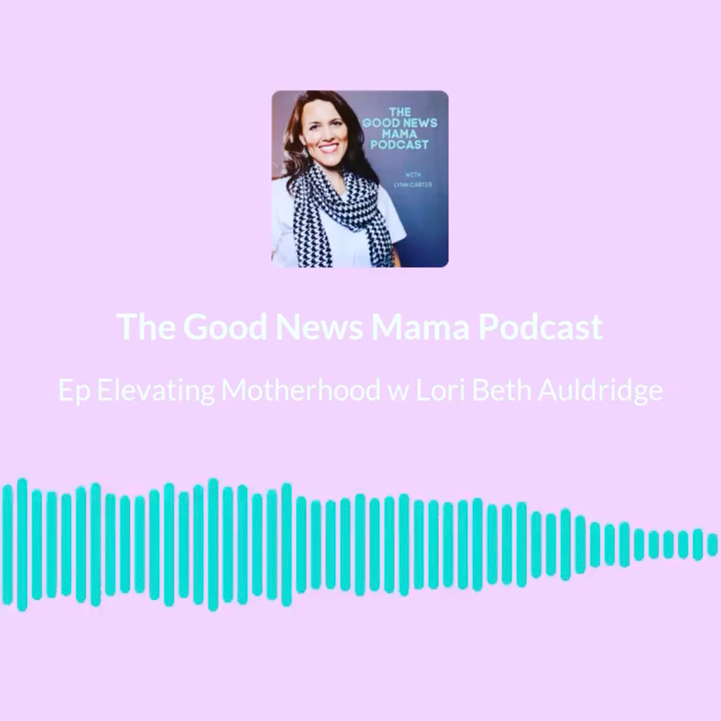 The Good News Mama Podcast Episode 019