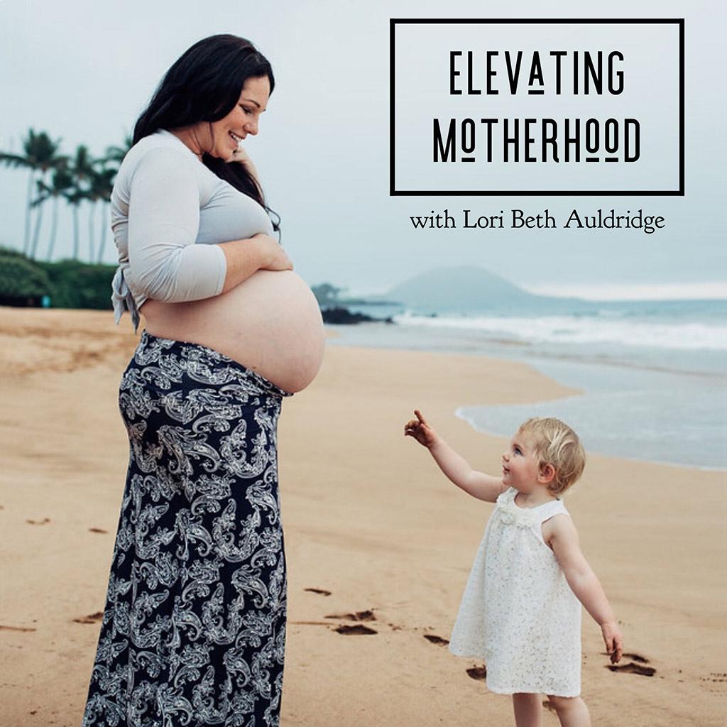 Elevating Motherhood Podcast