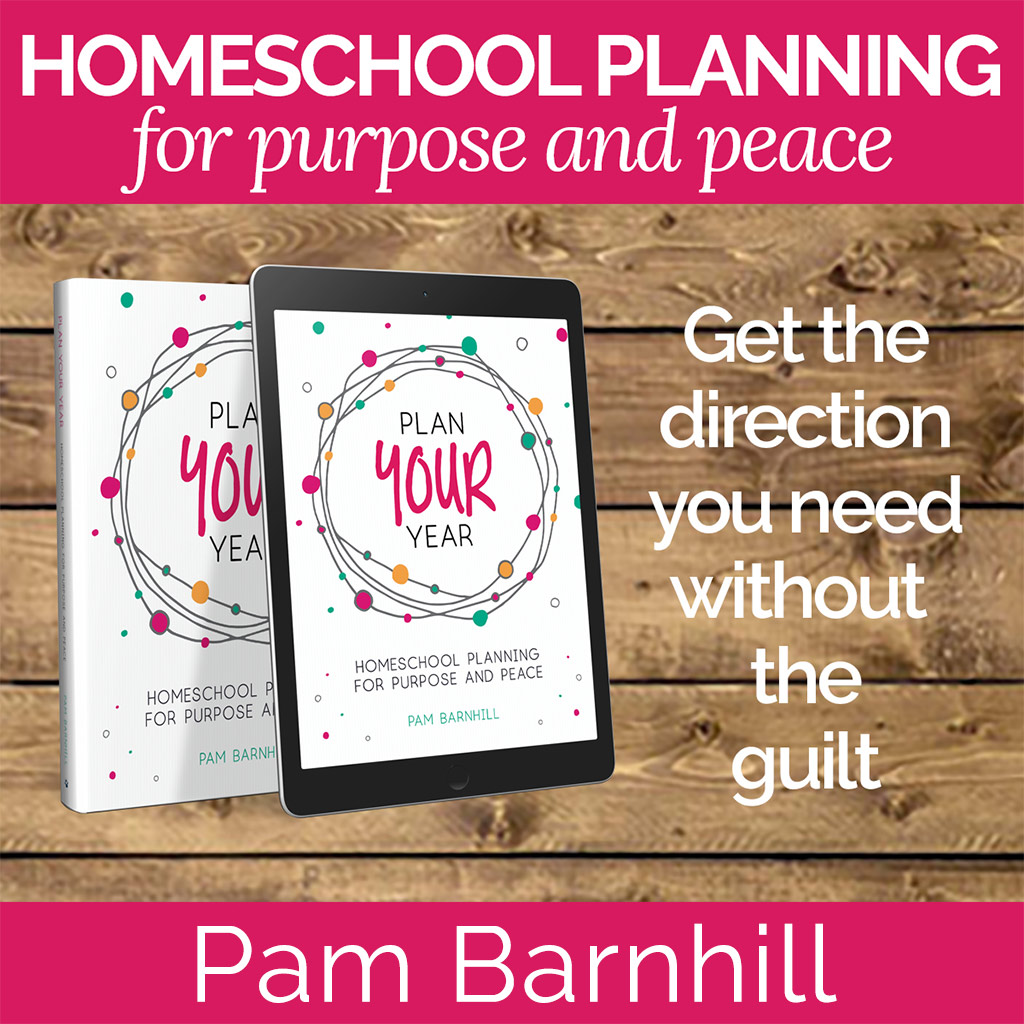 Pam Barnhill: Homeschool Planning for Purpose and Peace